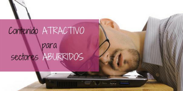 contenido-atractivo-para-sectores-aburridos